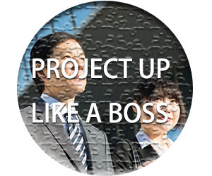 「PROJECT UP LIKE A BOSS」