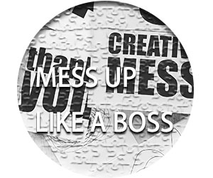 「MESS UP LIKE A BOSS」